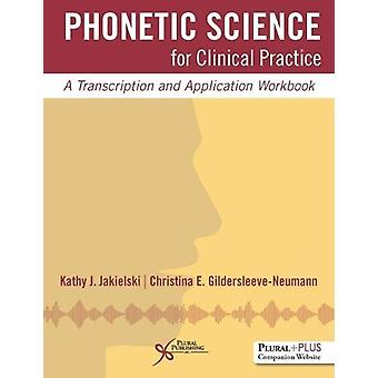 Phonetic Science for Clinical Practice - A Transcription and Applicati