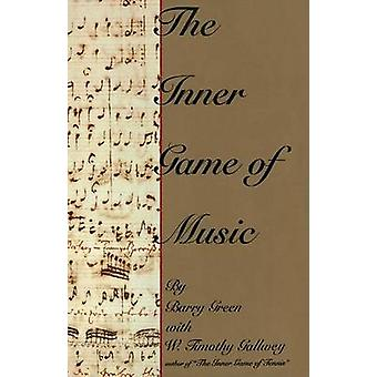The Inner Game of Music by Barry Green - 9780385231268 Book