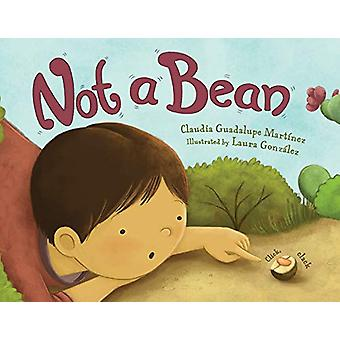 Not a Bean by Claudia Guadalupe Martinez - 9781580898157 Book