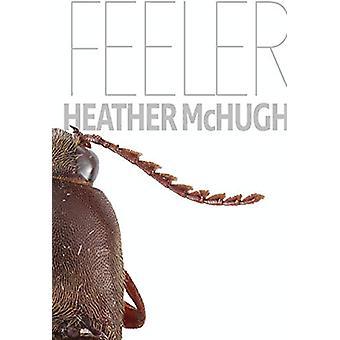 Feeler by Heather McHugh - 9781946448422 Book