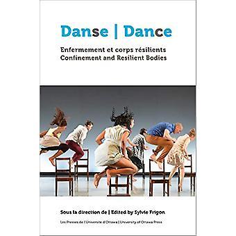 Danse - enfermement et corps resilients  Dance - Confinement and Resi