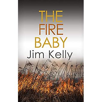The Fire Baby - Secrets and murder flourish in Cambridgeshire by Jim K