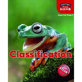 Foxton Primary Science - Classification (Upper KS2 Science) by Nichola