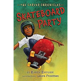 Carver Chronicles Book 2 Skateboard Party by Karen English