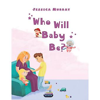 WHO WILL BABY BE by MURRAY & JESSICA