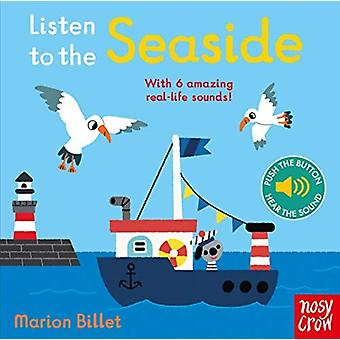 Listen to the Seaside by Illustrated by Marion Billet