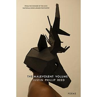 The Malevolent Volume by Justin Phillip Reed