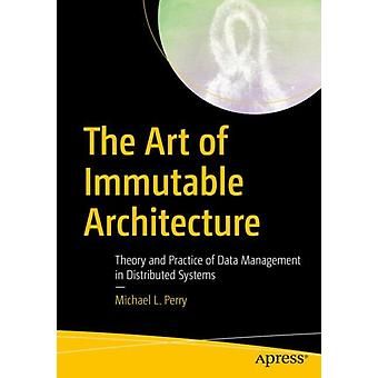 The Art of Immutable Architecture by Perry & Michael L.
