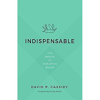 Uundværlig: Det grundlæggende i christian tro