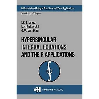 I. K. Lifan hypersingulaariset integroidut yhtälöt ja niiden sovellukset