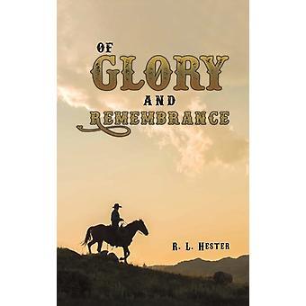 OF GLORY REMEMBRANCE-kirjoittanut HESTER & R. L.