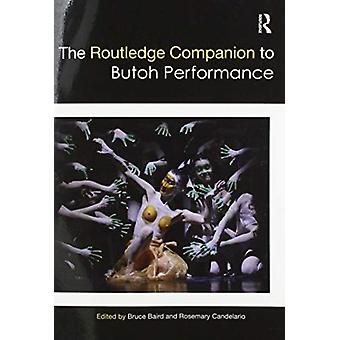 The Routledge Companion to Butoh Performance by Edited by Bruce Baird & Edited by Rosemary Candelario