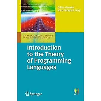 Introduction to the Theory of Programming Languages by Gilles Dowek -