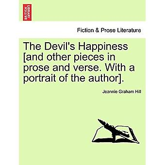 The Devil's Happiness [And Other Pieces in Prose and Verse. with a Po