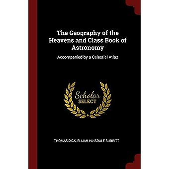 The Geography of the Heavens and Class Book of Astronomy - Accompanied