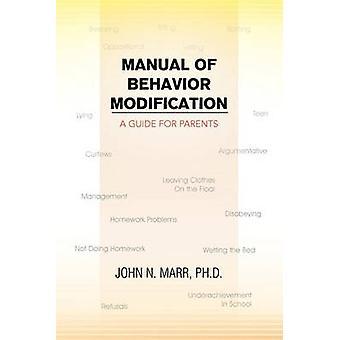 Manual of Behavior Modification by John N Ph D Marr - 9781456827014 B