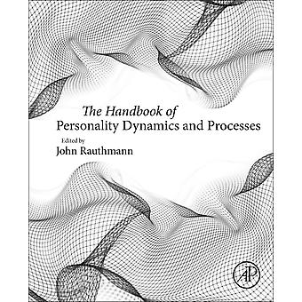 The Handbook of Personality Dynamics and Processes door John F Rauthmann