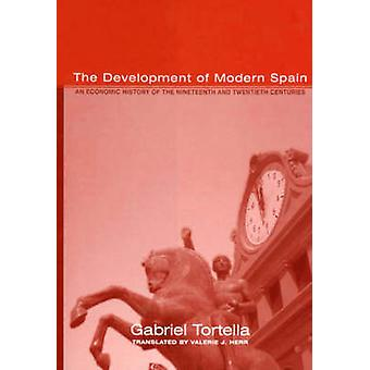 The Development of Modern Spain - An Economic History of the Nineteent