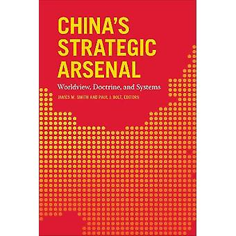 China's Strategic Arsenal Worldview Doctrine and Systems
