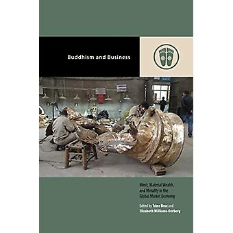 Buddhism and Business by Series edited by Mark Michael Rowe & Edited by Elizabeth Williams Oerberg & Contributions by Jorn Borup & Contributions by Trine Brox & Contributions by Jane E Caple & Contributions by Marianne Viftru