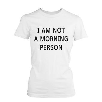 Ik ben niet een ochtend persoon grappige Graphic Tee - wit katoenen T-Shirt