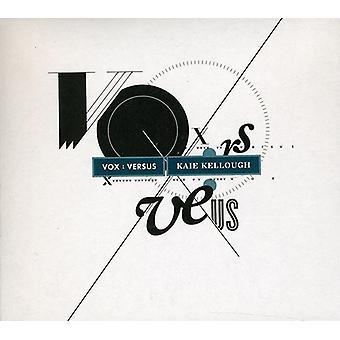 Kaie Kellough - Vox: Versus [CD] USA import