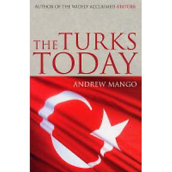 The Turks Today - Turkey after Ataturk by Andrew Mango - 9780719565953