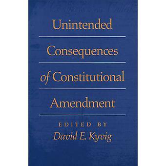 Oavsiktliga konsekvenser av författningsändring av David E. Kyvig