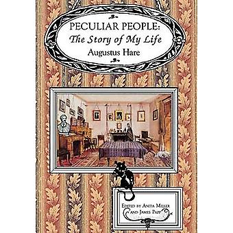 Peculiar People - The Story of My Life (New edition) by Augustus Hare