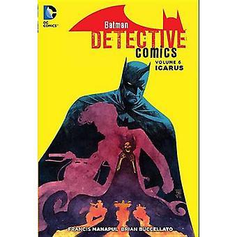 Batman Detective Comics - Vol. 6 - Icarus por Brian Buccellato - Francis