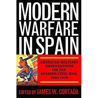 Modern Warfare in Spanien - amerikanischen militärischen Beobachtungen auf die spanisc
