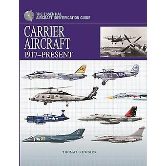 Carrier Aircraft - 1917-present by Thomas Newdick - 9781907446979 Book