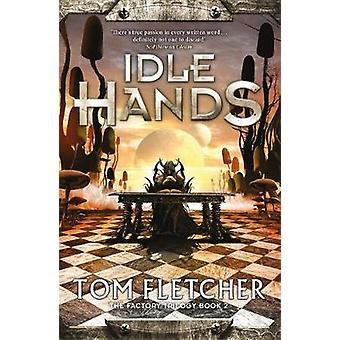 Idle Hands - fabriken trilogin boken 2 av inaktiv händer - fabriken Tri