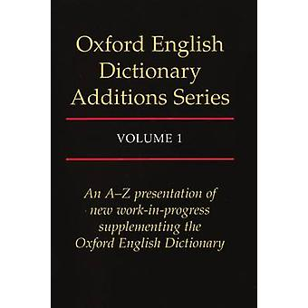 Oxford English Dictionary Additions Series - Volume 1 by John Simpson