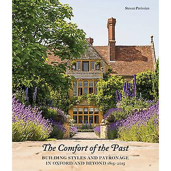 The Comfort of the Past - Building in Oxford and Beyond 1815-2015 by S