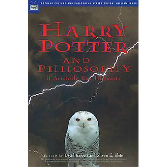 Harry Potter and Philosophy - If Aristotle Ran Hogwarts by David Bagge