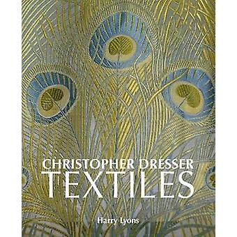 Christopher Dresser Textiles by Harry Lyons - 9781851498826 Book