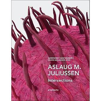 Aslaug M. Juliussen - Intersections by Charis Gullickson - 97838979053