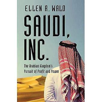 Saudi, Inc. - het Arabische Koninkrijk streven naar winst en macht