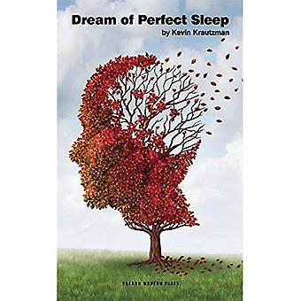 Dream of Perfect Sleep (Oberon Modern Plays)