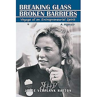 Breaking Glass - Broken Barriers: Voyage of an Entrepreneurial Spirit