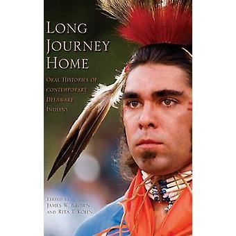 Largo viaje de regreso historias orales de los indios de Delaware contemporáneo por Brown y James W