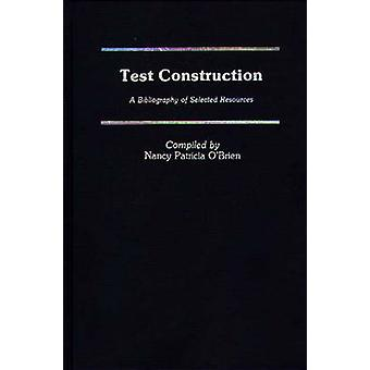 Test Construction A Bibliography of Selected Resources by OBrien & Nancy P.