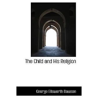 Barnet og hans Religion ved Dawson & George Ellsworth