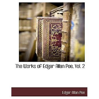 Le opere di Edgar Allan Poe Vol. 2 di Poe & Edgar Allan
