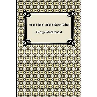 At the Back of the North Wind by MacDonald & George