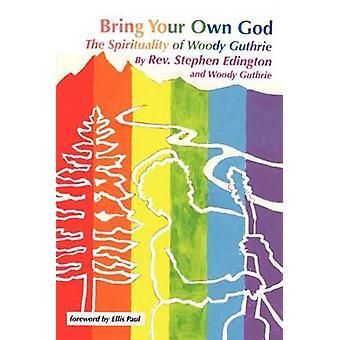 Få din egen Gud åndelighet av Woody Guthrie av Edington & Rev Steve