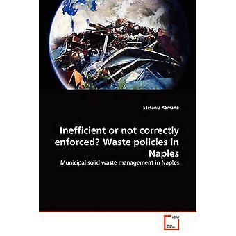 Inefficiënte of niet correct gedwongen afval beleid in Napels door Romano & Stefania