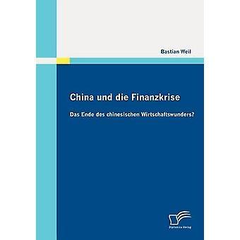 Die de Chine und Finanzkrise Das Ende des chinesischen miracle économique par Weil & Bastian