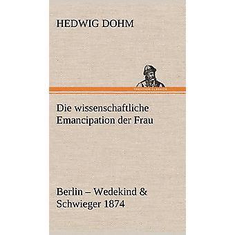 Die Wissenschaftliche frigørelse an Der Frau af Dohm & Hedwig